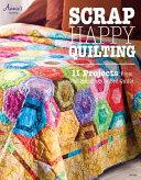 Scrap Happy Quilting