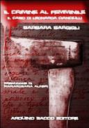 Il crimine al femminile  Il caso di Leonarda Cianciulli