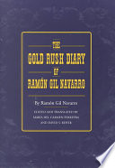 The Gold Rush Diary Of Ram¢n Gil Navarro : in a society marked by racial and...