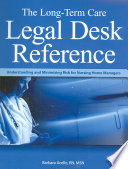 The Long term Care Legal Desk Reference
