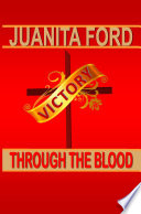 Victory Through The Blood : of jesus christ and experience the life of...