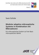 Modular adaptive mikrooptische Systeme in Kombination mit Mikroaktoren : ein mikrooptisches System auf der Basis mikrooptischer Bänke