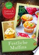 Festliche Muffins: Weihnachtsmuffins und Cupcakes mit Plätzchen-Aroma. Die 25 besten Rezepte aus der Weihnachtsbäckerei