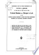 Certified Copy of the Testimony of Victor L  Berger at the Trail of the Case of the United States Vs  Berger Et Al  in the United States District Court for the Northern District of Illinois  Eastern Division