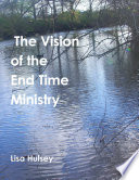 The Vision of the End Time Ministry