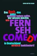 Das Buch   das jeder gelesen haben sollte  der wissen m  chte  wie Fernsehcomedy in Deutschland wirklich funktioniert