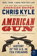 American Gun : navy seal and #1 bestselling...