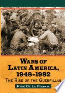Wars of Latin America  1948 1982