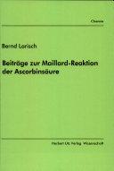 Beiträge zur Maillard-Reaktion der Ascorbinsäure