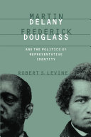 download ebook martin delany, frederick douglass, and the politics of representative identity pdf epub