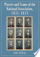 Players and Teams of the National Association, 1871-1875