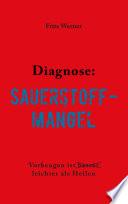 Diagnose: Sauerstoffmangel