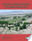Geologic Hazards of Monroe City  Sevier County  Utah