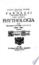 Phythologia   Das ist  De   erl  uterten Medicinalischen Parnassi Ander Theil  Nemlich das Kr  uter Buch