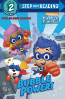 Bubble Power   Bubble Guppies