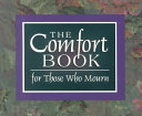 The Comfort Book for Those Who Mourn Book PDF