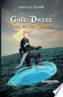 Gaël Dwest : Orin et le gardien