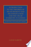 Introduction to the Theories of Measurement and Meaningfulness and the Use of Symmetry in Science