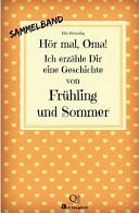H R Mal Oma Ich Erz Hle Dir Eine Geschichte Von Fr Hling Und Sommer
