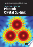 Fundamentals Of Photonic Crystal Guiding : crystals, ideal for researchers and graduate...