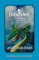 Leviathan Rises : dragons, lumea veche, and his eager...