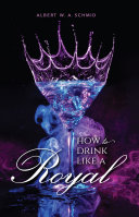 How to Drink Like a Royal Book