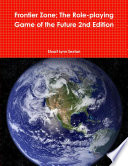 Frontier Zone  The Role playing Game of the Future 2nd Edition