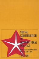 Social Construction of International Politics