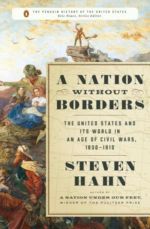 A Nation Without Borders: The United States and Its World in an Age of Civil Wars, 1830-1910 - ISBN:9780670024681