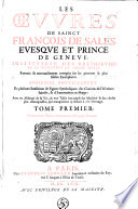 Les Oeuvres de Sainct François de Sales, evesque et prince de Geneve, ...