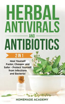 Herbal Antivirals And Antibiotics 2 Books In 1