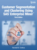 Customer Segmentation and Clustering Using SAS Enterprise Miner  Third Edition