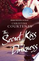 The Secret Kiss of Darkness  Choc Lit