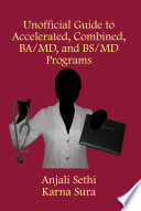 Unofficial Guide To Accelerated Combined Ba Md And Bs Md Programs