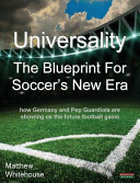 Universality   The Blueprint for Soccer s New Era