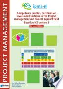 Competence profiles  Certification levels and Functions in the Project Management and Project Support Environment   Based on ICB version 3   2nd revised edition