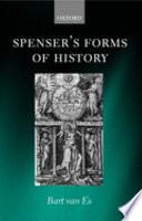Spenser S Forms Of History