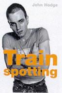 Trainspotting by John Hodge