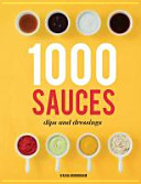 1000 Sauces Dips And Dressings