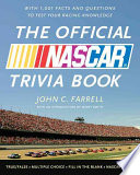 The Official NASCAR Trivia Book  With 1 001 Facts and Questions to Test Your Racing Knowledge