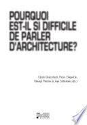 Pourquoi est il si difficile de parler d architecture