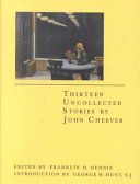 Thirteen Uncollected Stories By John Cheever book