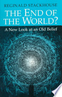 The End Of The World? : that the world as we know it will...