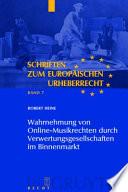 Wahrnehmung von Online Musikrechten durch Verwertungsgesellschaften im Binnenmarkt