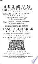 Musaeum Kircherianum sive musaeum ab Athanasio kirchero jam pridem incoeptum  nuper restitum  etc