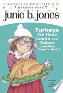 Junie B  Jones  28  Turkeys We Have Loved and Eaten  and Other Thankful Stuff
