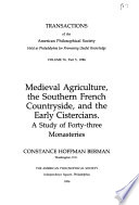 Medieval Agriculture, the Southern French Countryside, and the Early Cistercians: A Study of Forty-three Monasteries Of Southern France Of The