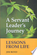 A Servant Leader s Journey