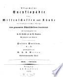 Allgemeine Encyclop  die der Wissenschaften und K  nste  von genannten Schriftstellern  bearb  und herausg  von J S  Ersch und J G  Gruber