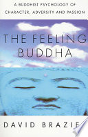 The Feeling Buddha Mysteries Of Buddhist Philosophy And Practice Challenging